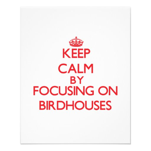 Keep Calm by focusing on Birdhouses Flyer Design