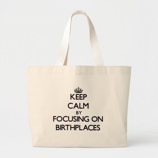 Keep Calm by focusing on Birthplaces Bag