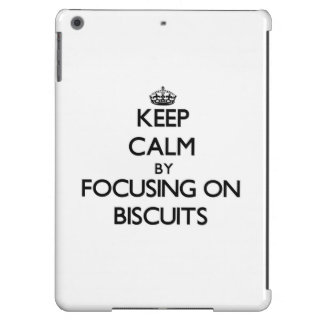 Keep Calm by focusing on Biscuits iPad Air Covers