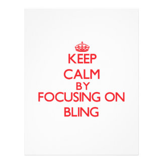 Keep Calm by focusing on Bling Flyer