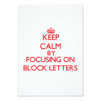 Keep Calm by focusing on Block Letters 5x7 Paper Invitation Card