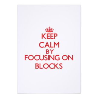 Keep Calm by focusing on Blocks Announcements