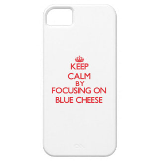 Keep Calm by focusing on Blue Cheese iPhone 5 Cover