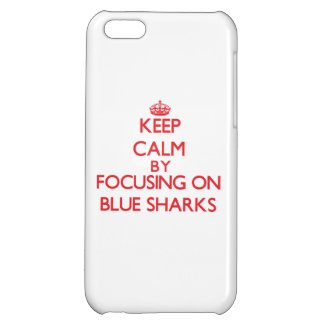 Keep calm by focusing on Blue Sharks iPhone 5C Cover