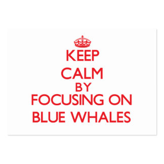 Keep calm by focusing on Blue Whales Large Business Cards (Pack Of 100)