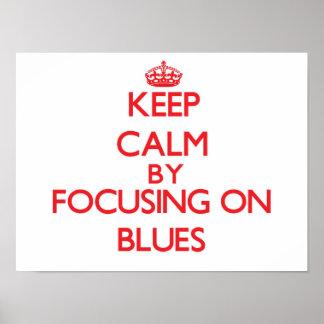 Keep Calm by focusing on Blues Print