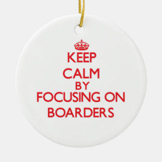 Keep Calm by focusing on Boarders Ornaments