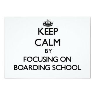Keep Calm by focusing on Boarding School 5x7 Paper Invitation Card