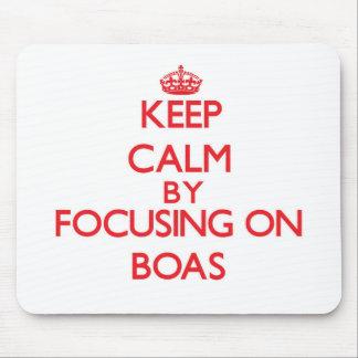 Keep Calm by focusing on Boas Mousepads