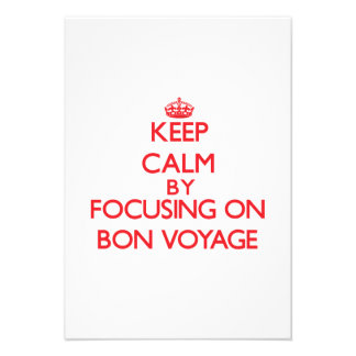 Keep Calm by focusing on Bon Voyage Invite