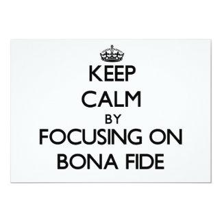 Keep Calm by focusing on Bona Fide 5x7 Paper Invitation Card