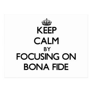 Keep Calm by focusing on Bona Fide Postcard