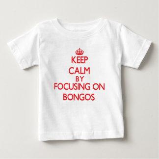 Keep Calm by focusing on Bongos T Shirt