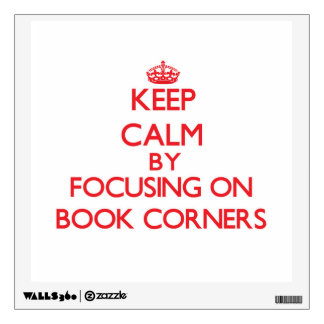 Keep Calm by focusing on Book Corners Wall Decal