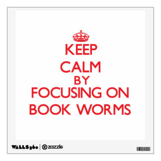 Keep Calm by focusing on Book Worms Room Sticker
