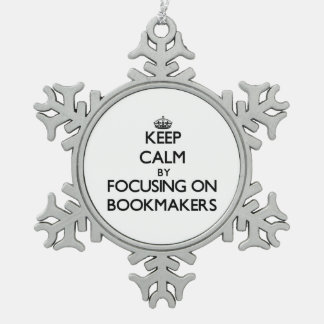 Keep Calm by focusing on Bookmakers Snowflake Pewter Christmas Ornament