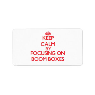 Keep Calm by focusing on Boom Boxes Address Label