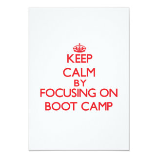 Keep Calm by focusing on Boot Camp 3.5x5 Paper Invitation Card