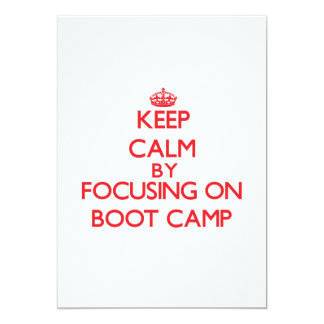 Keep Calm by focusing on Boot Camp 5x7 Paper Invitation Card