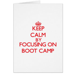Keep Calm by focusing on Boot Camp Greeting Card
