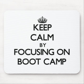 Keep Calm by focusing on Boot Camp Mouse Pad