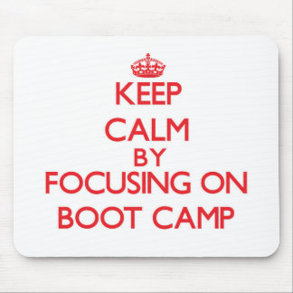 Keep Calm by focusing on Boot Camp Mousepad