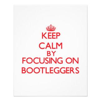 Keep Calm by focusing on Bootleggers Full Color Flyer