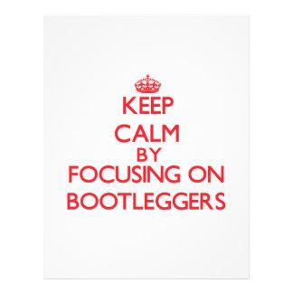 Keep Calm by focusing on Bootleggers Flyers