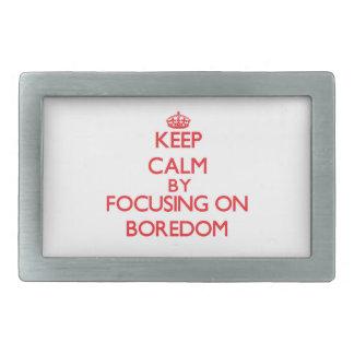 Keep Calm by focusing on Boredom Rectangular Belt Buckle