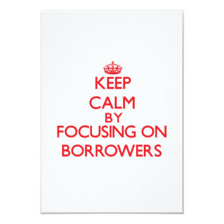 Keep Calm by focusing on Borrowers Personalized Announcement
