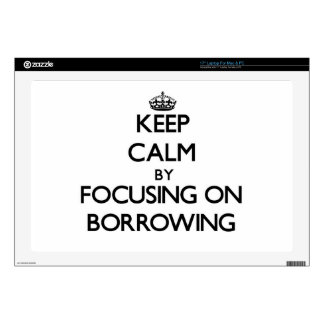 Keep Calm by focusing on Borrowing Laptop Decal
