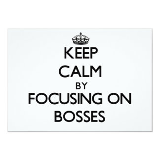 "Keep Calm by focusing on Bosses 5"" X 7"" Invitation Card"