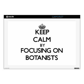Keep Calm by focusing on Botanists Skin For Laptop