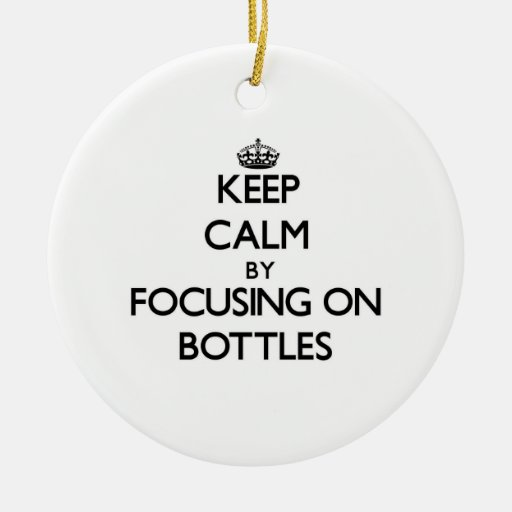 Keep Calm by focusing on Bottles Christmas Tree Ornaments