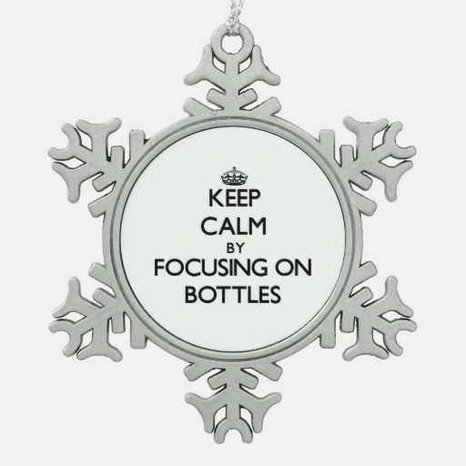 Keep Calm by focusing on Bottles Ornament