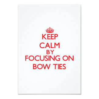 Keep Calm by focusing on Bow Ties Card