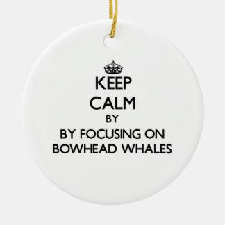 Keep calm by focusing on Bowhead Whales Ornament