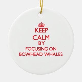 Keep calm by focusing on Bowhead Whales Christmas Tree Ornaments