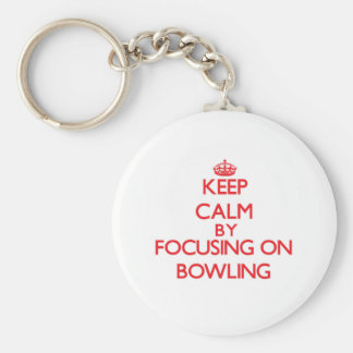 Keep Calm by focusing on Bowling Key Chains