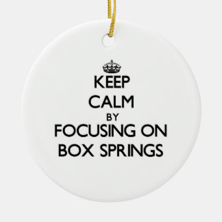 Keep Calm by focusing on Box Springs Christmas Ornaments