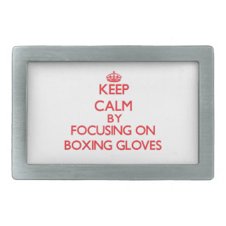 Keep Calm by focusing on Boxing Gloves Belt Buckle