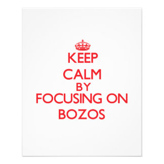 Keep Calm by focusing on Bozos Flyer