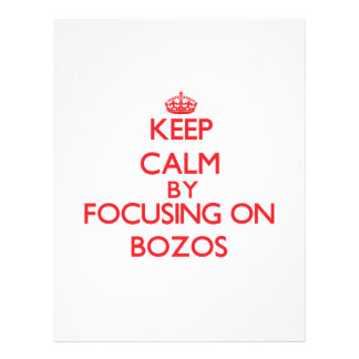 Keep Calm by focusing on Bozos Flyers