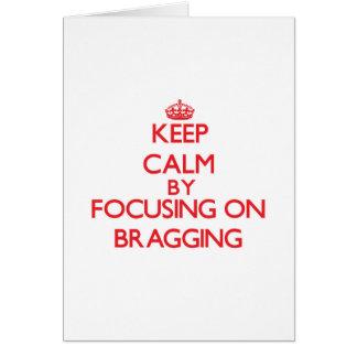 Keep Calm by focusing on Bragging Greeting Card
