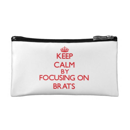 Keep Calm by focusing on Brats Makeup Bags