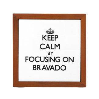 Keep Calm by focusing on Bravado Pencil/Pen Holder