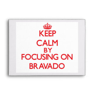 Keep Calm by focusing on Bravado Envelopes