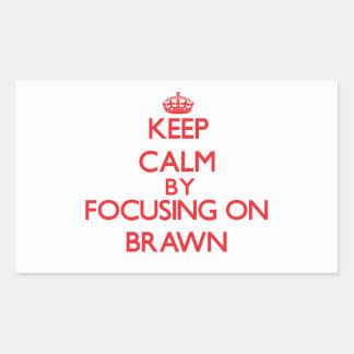 Keep Calm by focusing on Brawn Sticker
