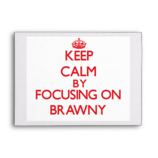 Keep Calm by focusing on Brawny Envelope
