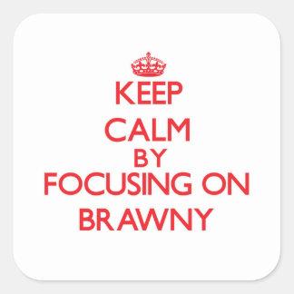 Keep Calm by focusing on Brawny Sticker